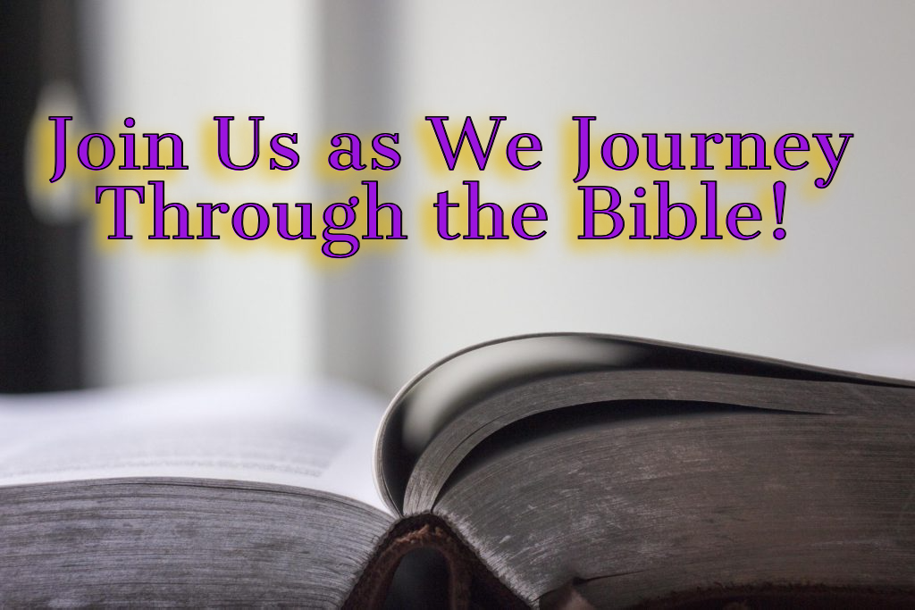 Join us as we journey through the Bible!